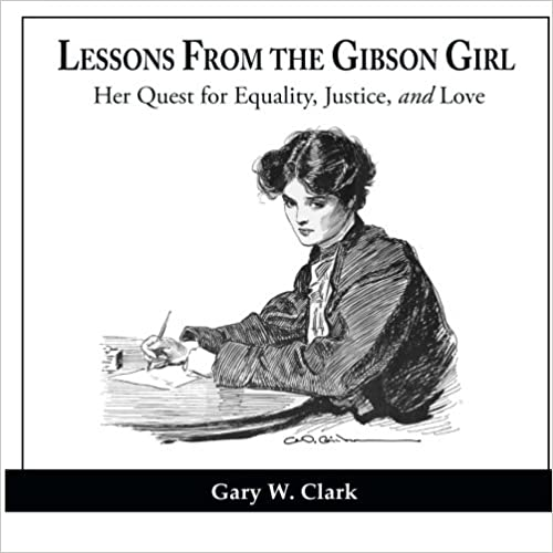 Image for Lessons from the Gibson Girl, Her Quest for Equality, Justice, and Love