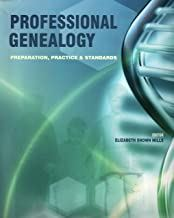 Image for Professional Genealogy: Preparation, Practice & Standards