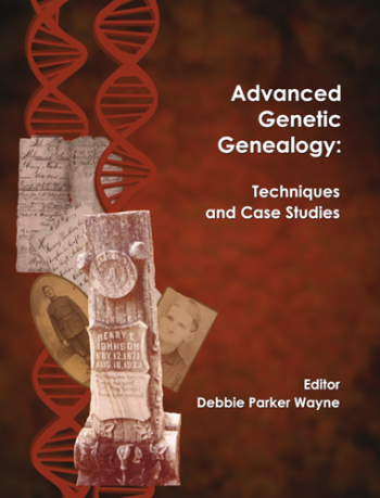 Image for Advanced Genetic Genealogy: Techniques and Case Studies